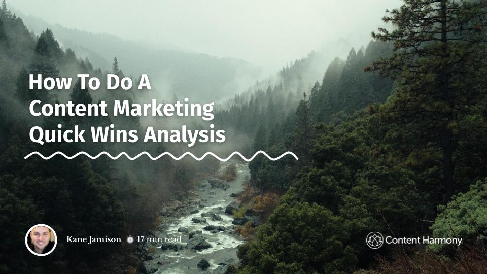 How To Do A Content Marketing Quick Wins Analysis