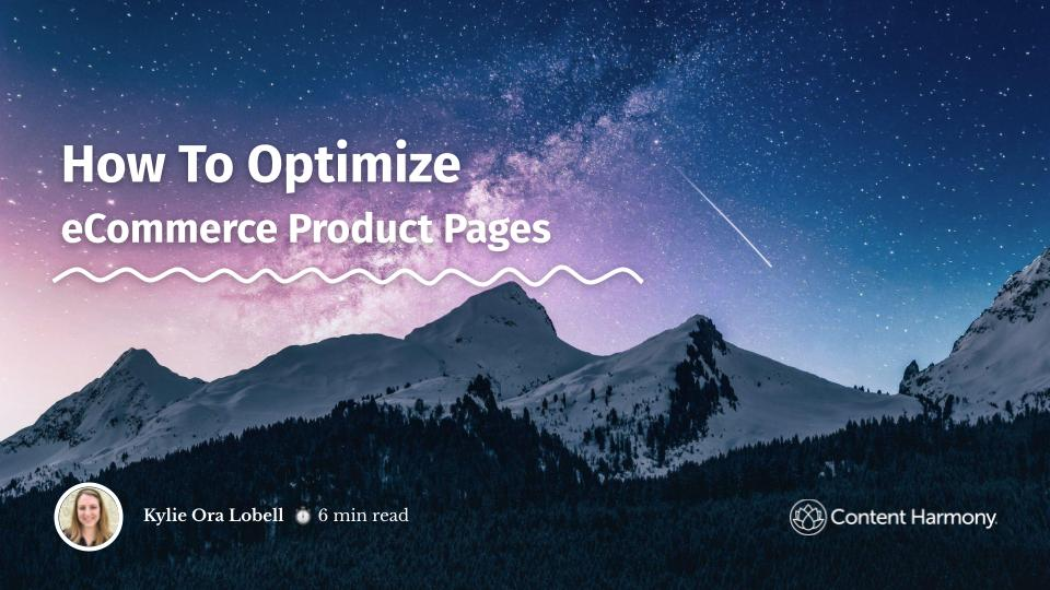 How To Optimize eCommerce Product Pages