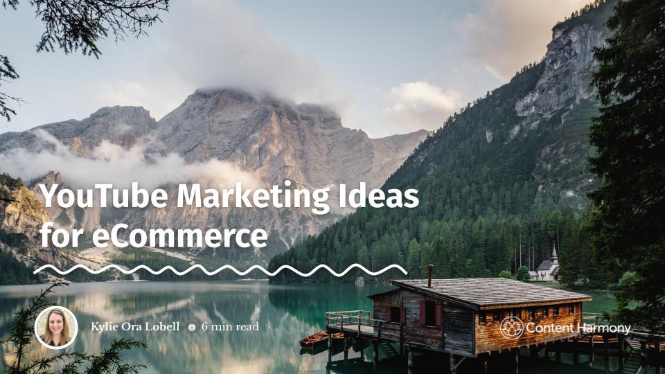 YouTube Marketing Ideas for eCommerce